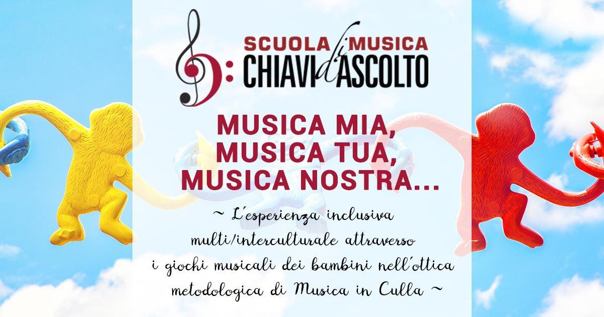 Seminario sulla didattica musicale: MUSICA MIA, MUSICA TUA, MUSICA NOSTRA… L'esperienza inclusiva multi/interculturale attraverso i giochi musicali dei bambini nell'ottica metodologica di Musica in Culla ~